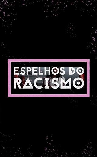 Espelhos do Racismo